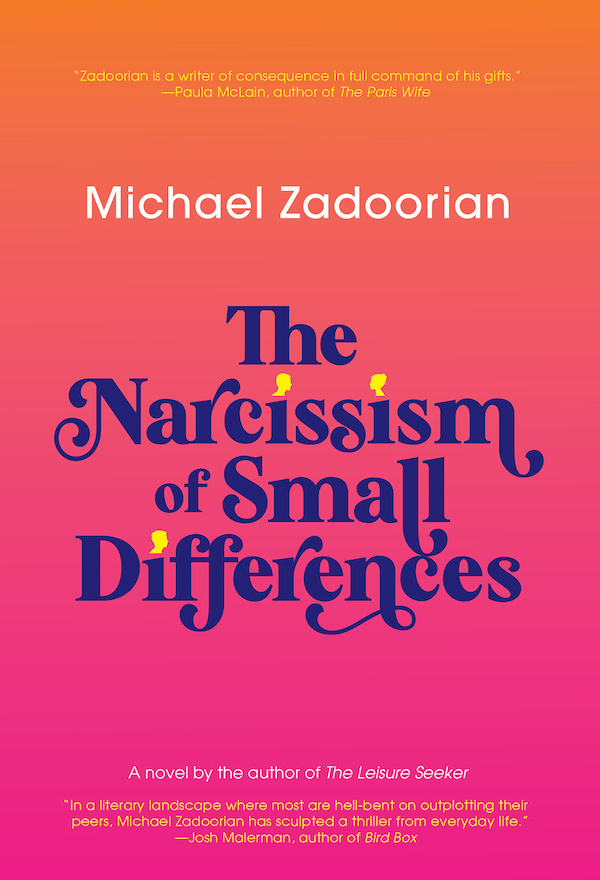 The Narcissism of Small Differences by Michael Zadoorian